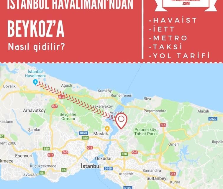 İstanbul Havalimanı'ndan Beykoz'a Ulaşım Bilgileri