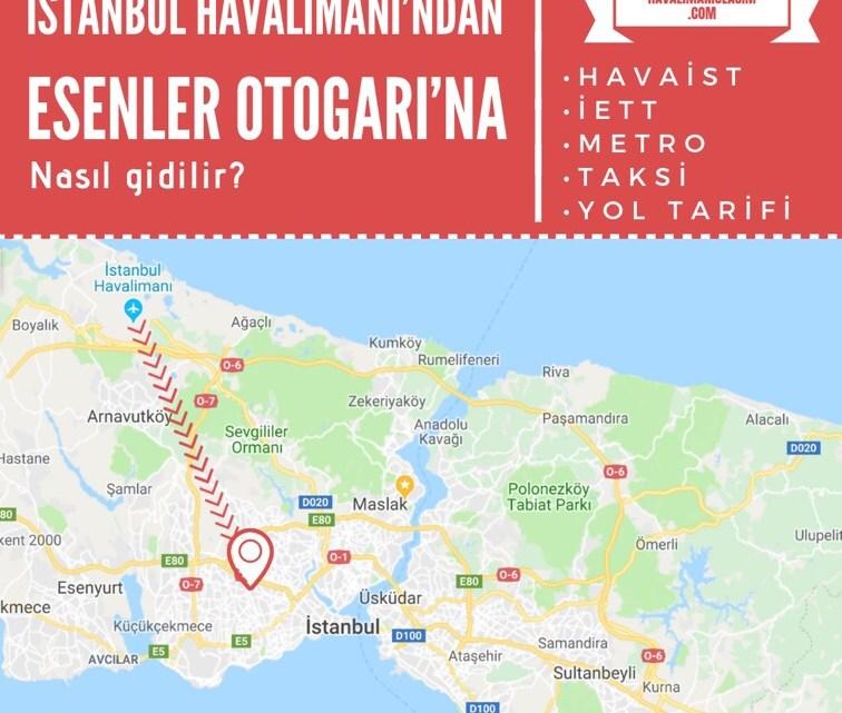 İstanbul Havalimanı'ndan Esenler Otogarı'na Ulaşım Bilgileri