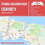 istanbul havalimanından esenyurta ulaşım
