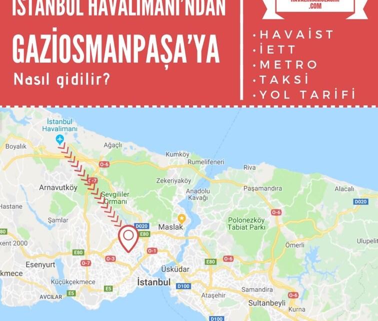 İstanbul Havalimanı'ndan Gaziosmanpaşa'ya Ulaşım Bilgileri