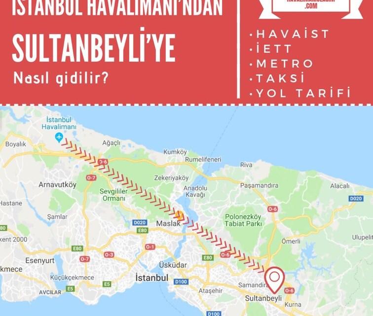 İstanbul Havalimanı'ndan Sultanbeyli'ye Ulaşım Bilgileri