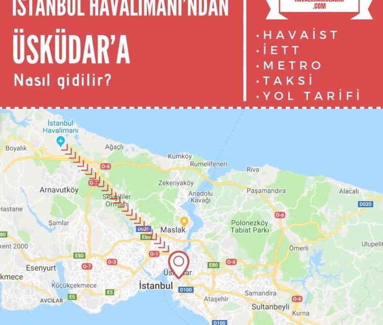 İstanbul Havalimanı'ndan Üsküdar'a Ulaşım Bilgileri