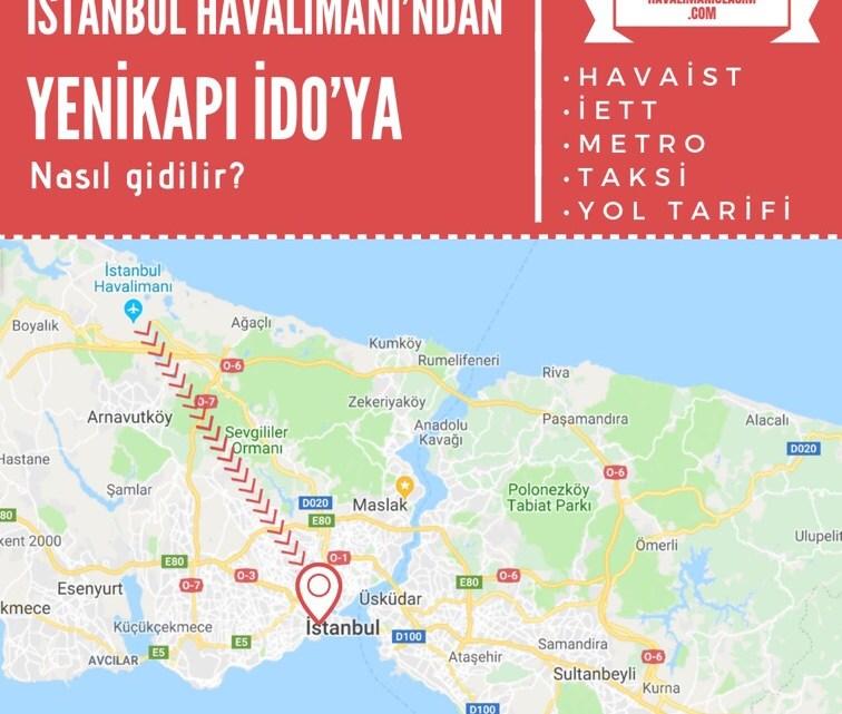Yeni İstanbul Havalimanı'ndan Yenikapı İDO'ya Ulaşım Bilgileri
