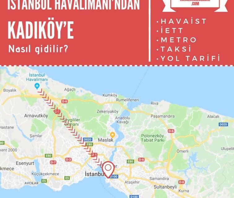 İstanbul Havalimanı'ndan Kadıköy'e Ulaşım Bilgileri