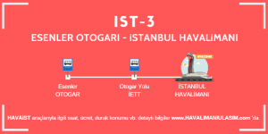 ist_3_esenler_otogari_istanbul_havalimani_havaist_havas-servis