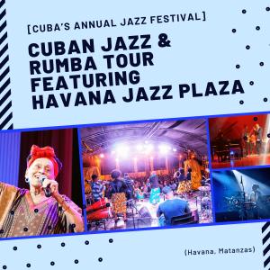 cuban jazz and rumba tour featuring havana jazz plaza