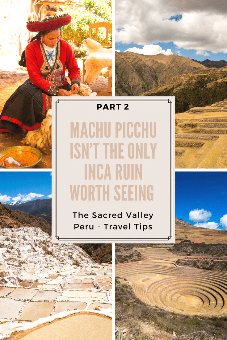 Part 2- Machu Picchu Isn't The Only Inca Ruin Worth Seeing