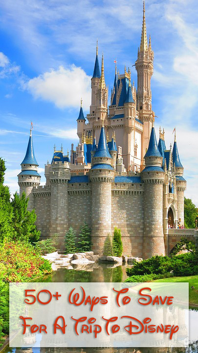 50+ Ways To Save For A Disney Vacation