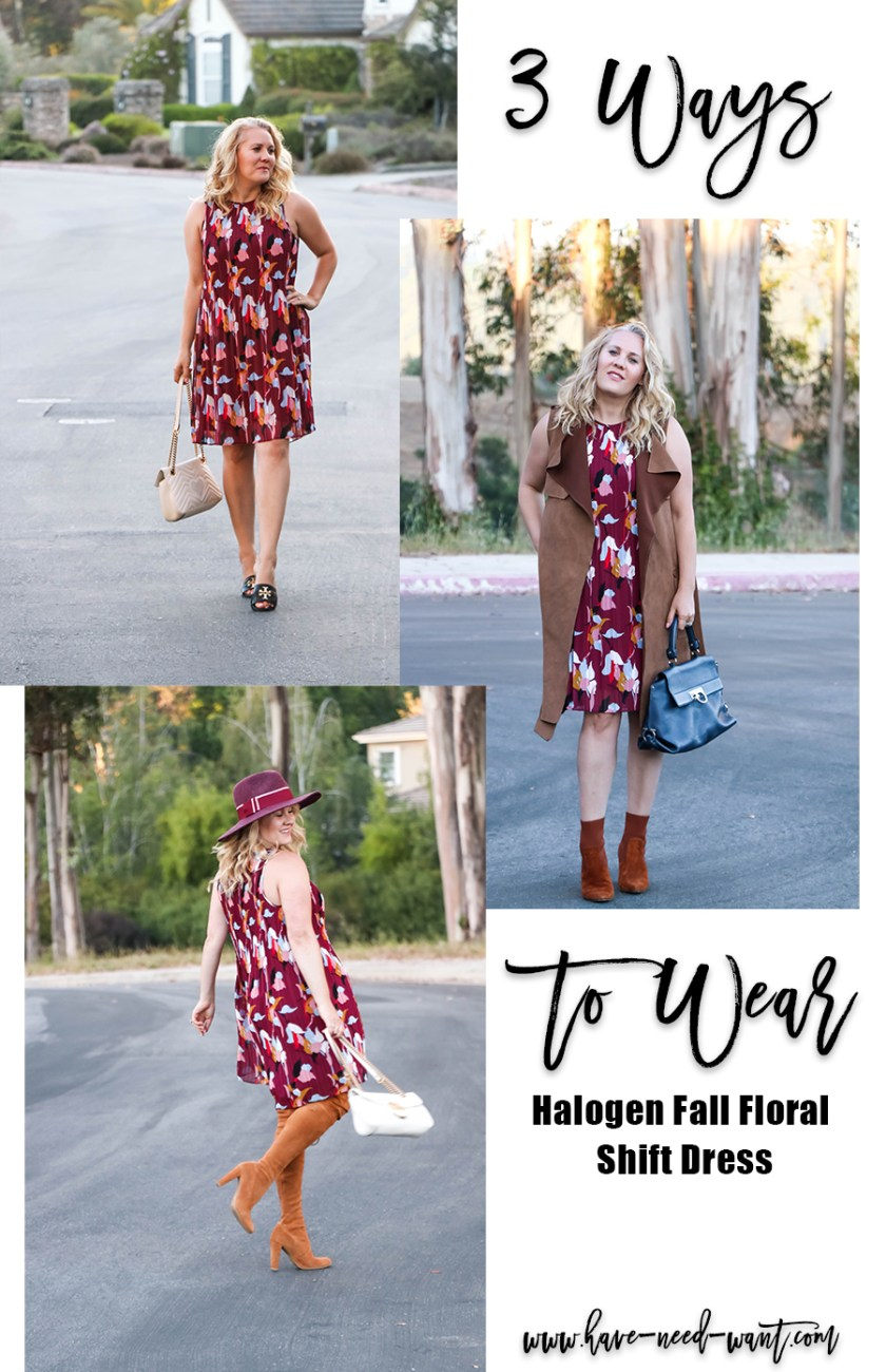 3 Ways to Wear a Fall Foral Shift Dress on Have Need Want! Click on over to the blog to read my styling tips for transitioning the same dress from Summer through Fall. #stylingtips #nordstromanniversarysale #nsale #outfitinspiration #fallfloraldress