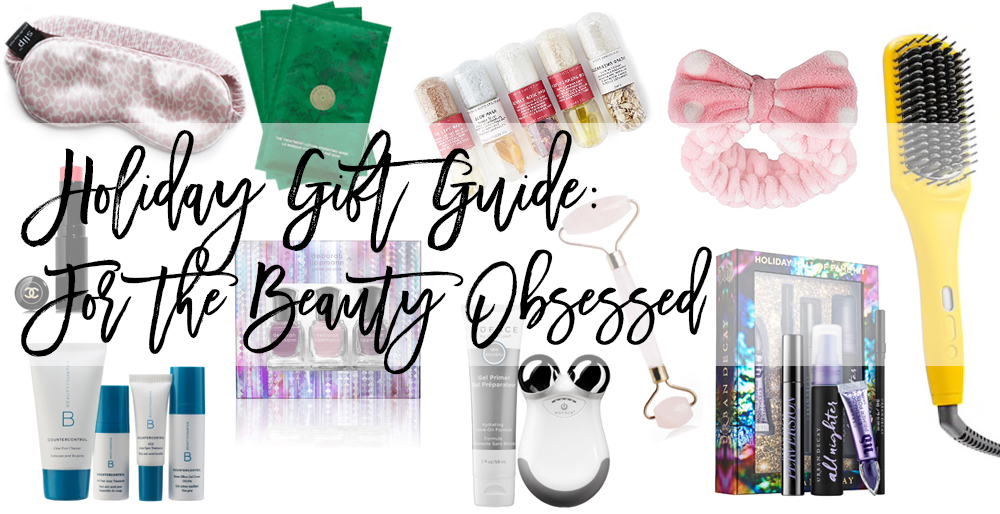 Beauty Obsessed Holiday Gift Guide - Gift Guide for the Beauty Lover