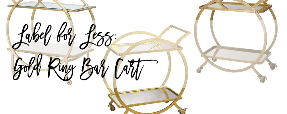 Label for Less: Gold Ring Bar Cart