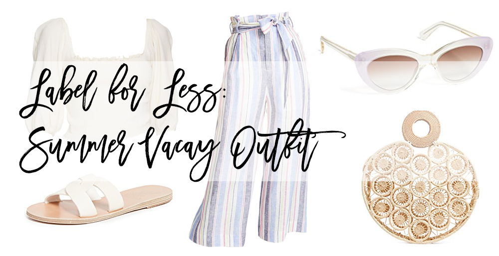 Label for Less: Summer Vacay Outfit