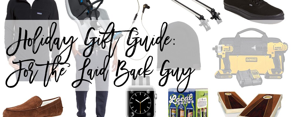 Holiday Gift Ideas for a Laid Back Guy