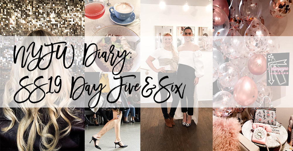 NYFW Diary: SS19 Day Five/Six Recap