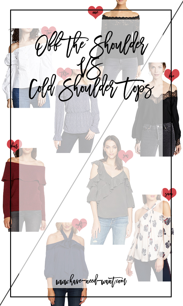 Off the Shoulder vs Cold Shoulder Tops 2018 | Have Need Want #coldshouldertops #offtheshouldertops #fashiontrends #fashiontrends2018