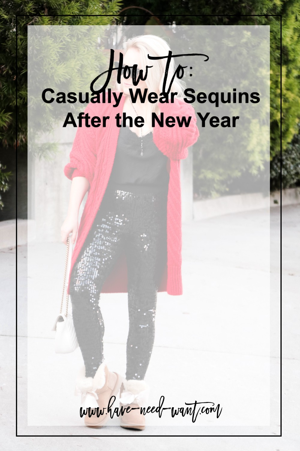 How to casually wear sequins after the New Year. When you're feeling extra throw on your sequin leggings for an elevated basic outfit. Click on the photo to read the full post! | Have Need Want #sequinleggins #sequinsafternewyears #stylingtips #casualoutfitinspo