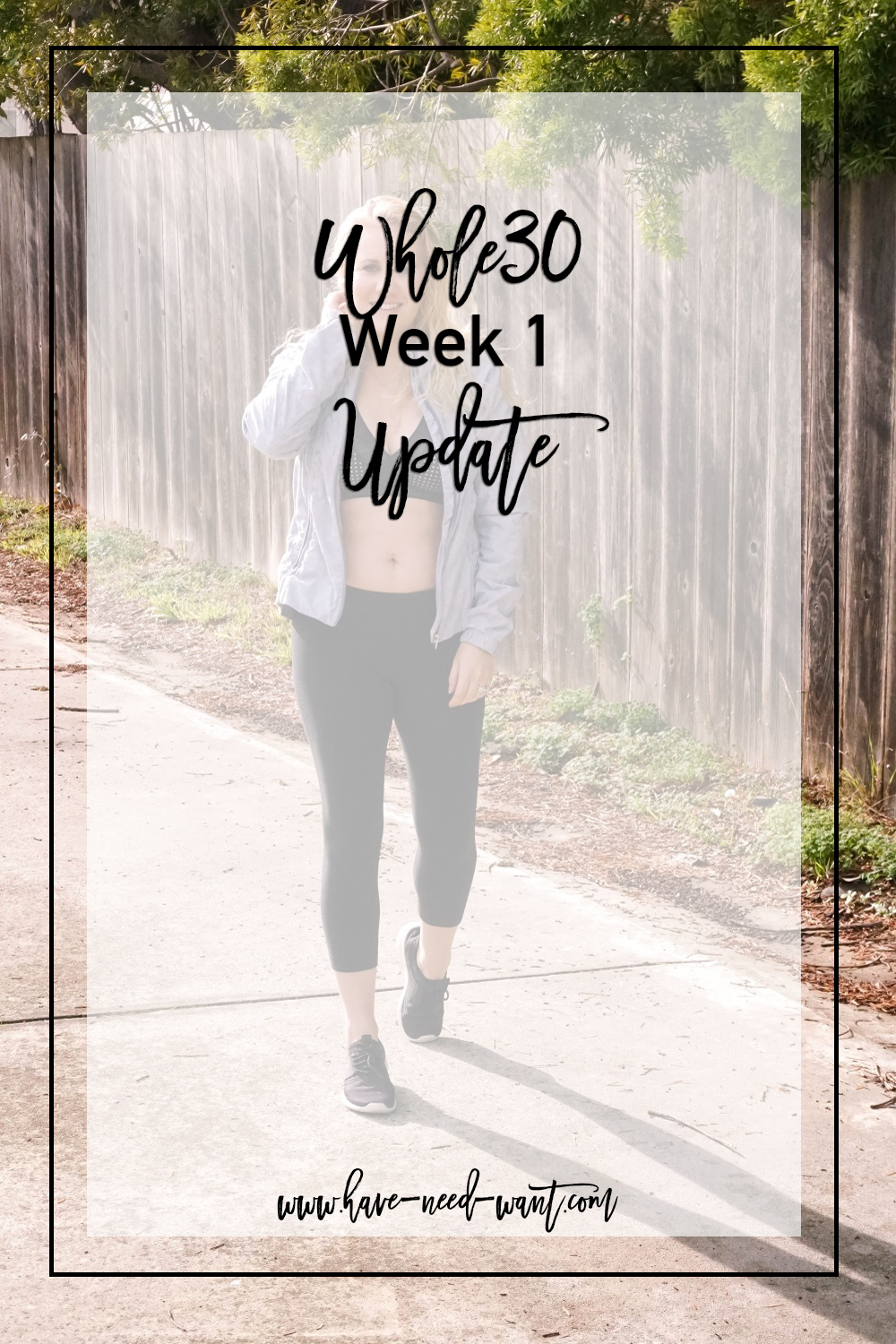 Sharing my Whole30 week one progress on Have Need Want. Click on the photo to read the post! #Whole30 #Whole30January #HealthyLifestyle #HealthyEating #CleanEating