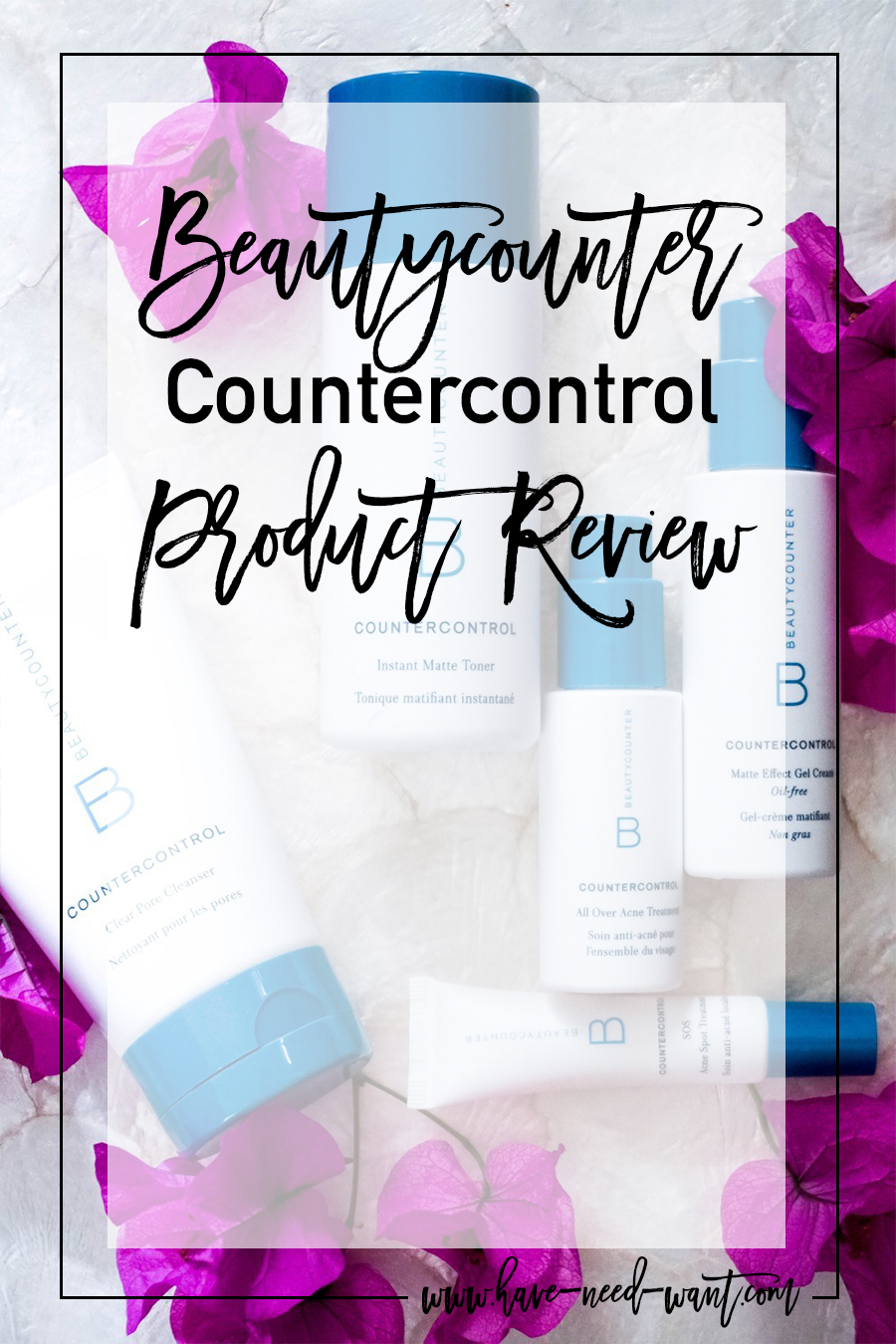 Beautycounter Countercontrol Line Product Review - Have Need Want