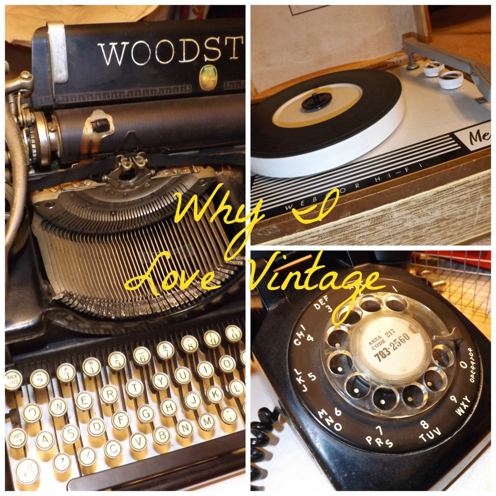 Why I Love Vintage Items