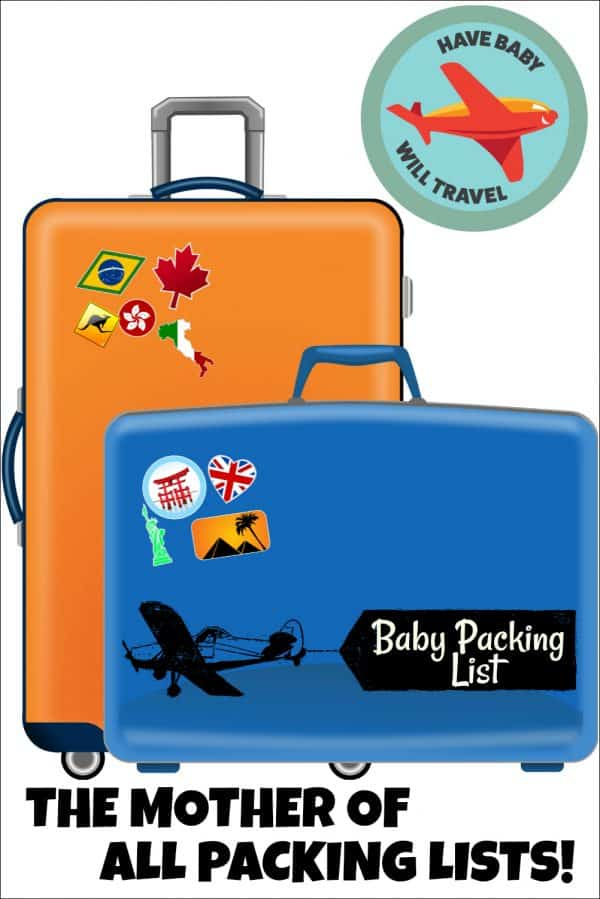 The Best Baby Packing List for Travel | Have Baby Will Travel