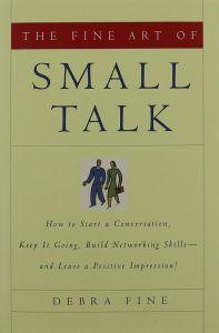 The Fine Art of Small Talk (Hachette Books, 2005). Non-Fiction.