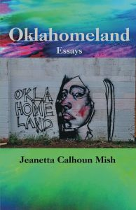 Oklahomeland: Essays (Lamar University Press, 2015)