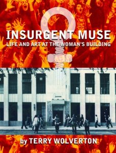 Insurgent Muse: Life and Art at the Woman's Building (City Lights, 2002). Non-Fiction.