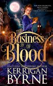 Business of Blood by Kerrigan Byrne
