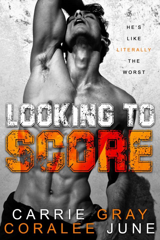 Looking to Score by Carrie Gray and Coralee June