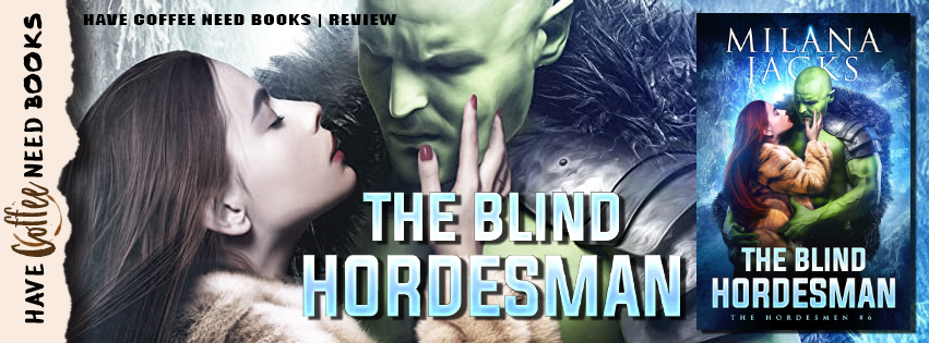 The Blind Hordesman by Milana Jacks