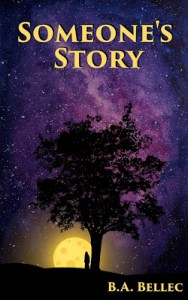 Someone's Story by B.A. Bellec