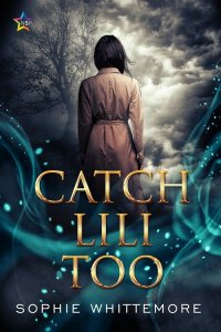 Catch Lili Too by Sophie Whittemore