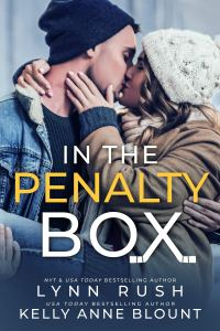 In The Penalty Box by Kelly Anne Blount & Lynn Rush