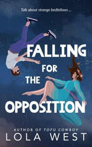 Falling for the Opposition by Lola West