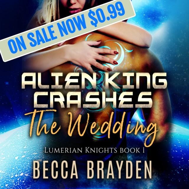 Alien King Crashes the Wedding by Becca Brayden