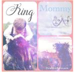 """""""King Mommy"""""""