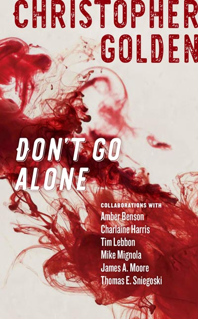 Haverhill House Publishing — Don't Go Alone by Christopher Golden