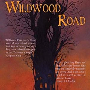 Haverhill House Publishing — Wildwood Road by Christopher Golden