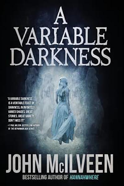 Haverhill House Publishing — A Variable Darkness by John McIlveen