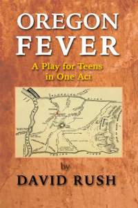 Oregon Fever - A Play For Teens - Script Cover
