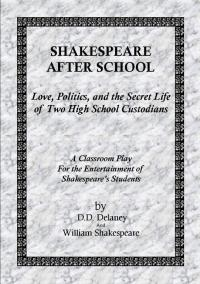 A classroom play by D.D. Delaney and William Shakespeare