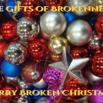 The Gifts of Brokenness