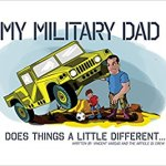 My Military Dad Does Things A Little Differently:  A Different Kind Of Veteran's Book