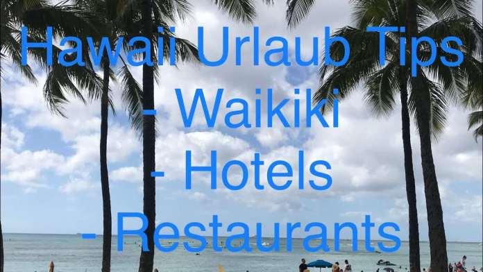 Live aus Waikiki Hawaii Urlaub Tipps – Hotels Waikiki, Restaurants & Einkaufen