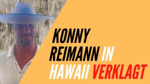 Konny Reimann in Hawaii Verklagt