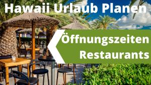 Öffnungszeiten Restaurants Hawaii