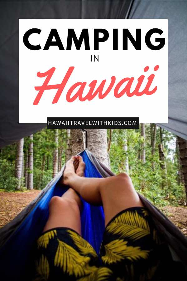 Guide to Camping in Hawaii featured by top Hawaii blog, Hawaii Travel with Kids.