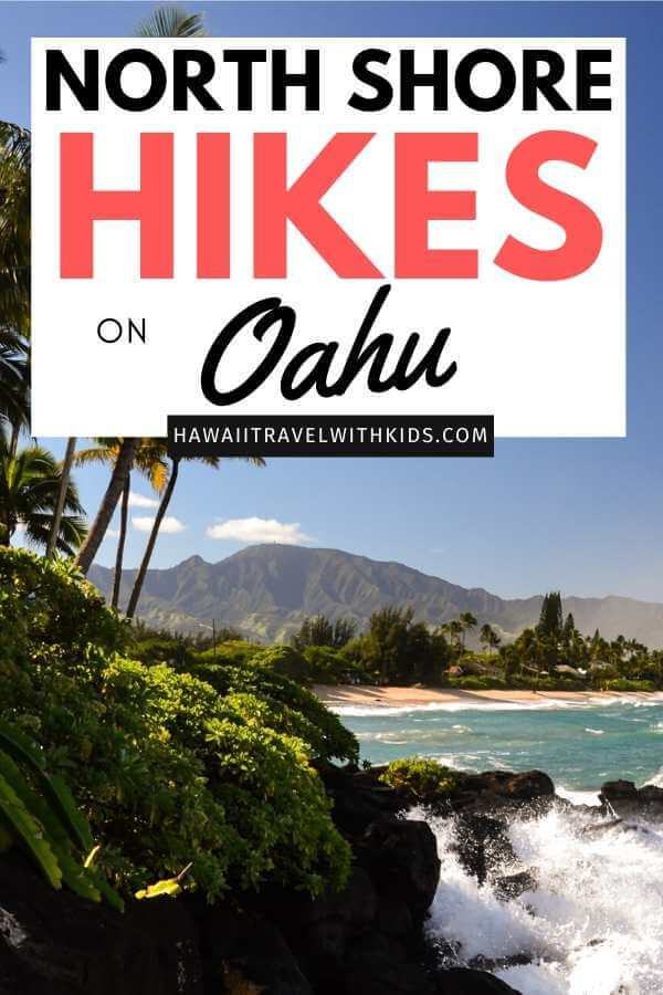 Top 7 Amazing North Shore Oahu Hikes featured by top Hawaii blog, Hawaii Travel with Kids.