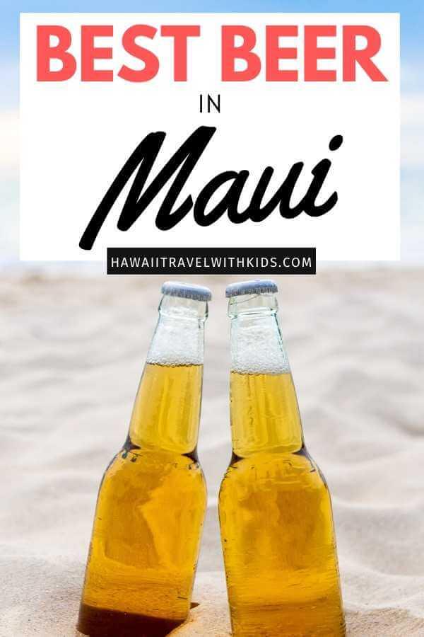 The Best Hawaiian Beer to Enjoy on Maui featured by top Hawaii blog, Hawaii Travel with Kids