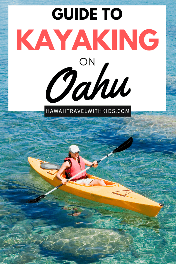The ultimate guide to Kayaking on Oahu featured by top Hawaii blog, Hawaii Travel with Kids.